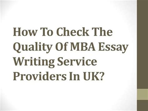 Mba Dissertation Writing Services Uk by How To Check The Quality Of Mba Essay Writing Service