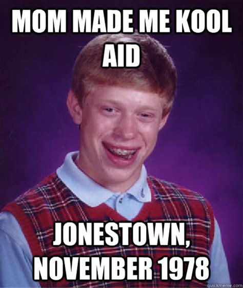 Koolaid Meme - he just wanted some kool aid adviceanimals