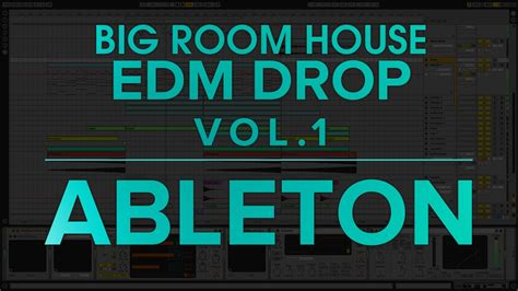 Big Room Edm by Edm Big Room House Drop Ableton Project Vol 1 Free