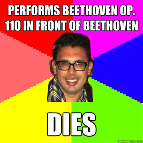 Op Meme - performs beethoven op 110 in front of beethoven dies