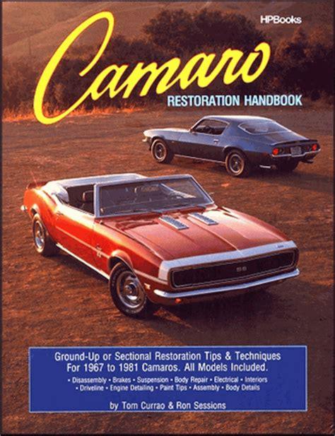 1967 1981 chevrolet camaro repair manual by chilton camaro restoration handbook 1967 1981 camaros hpbooks 758