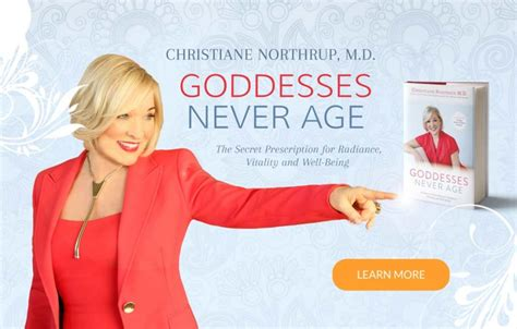 goddesses never age the dr christiane northrup women s health expert nyt best selling author christiane northrup m d