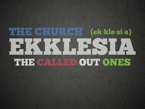 the translation of the greek word ekklesia as church pbc voice understanding the ekklesia aka church