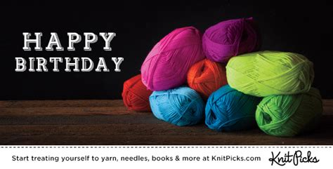 happy birthday knitting gift cards from knitpicks get your favorite knitters