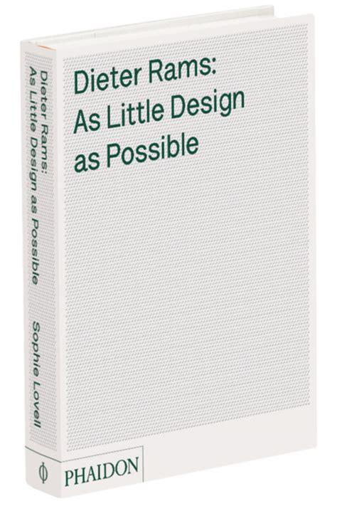 dieter rams as little core77 phaidon design challenge good design is long lasting core77