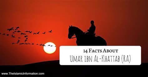 biography of umar bin khattab 14 facts about umar ibn al khattab ra that you should know
