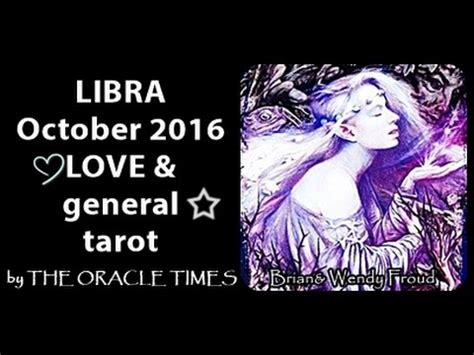 libra lectura anual 2016 youtube libra october 2016 free love general tarot oracle