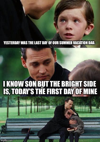 Last Day Of Summer Meme - finding neverland meme imgflip