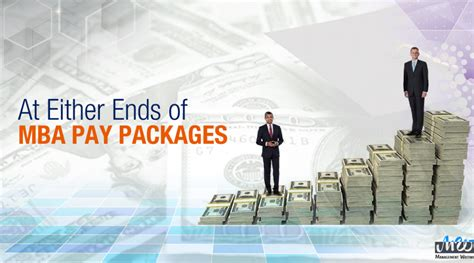 Mba Packages by At Either Ends Of Mba Pay Packages Management