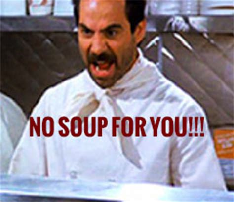 No Soup For You Meme - negative retaurant review results in hefty fine