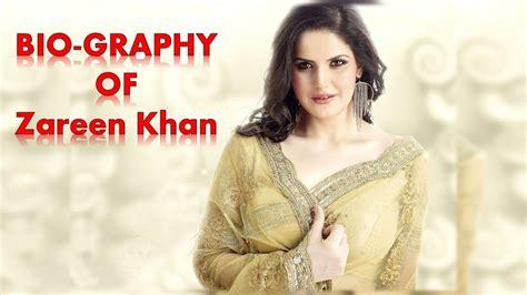 zareen khan biography in hindi zareen khan biography 2017 youtube