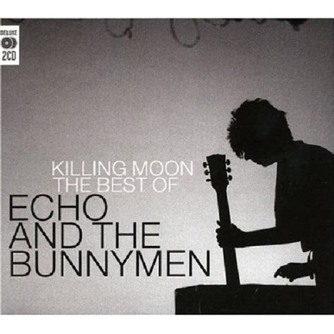 Pdf Killing Moon Cover by Echo The Bunnymen Killing Moon Cd Covers