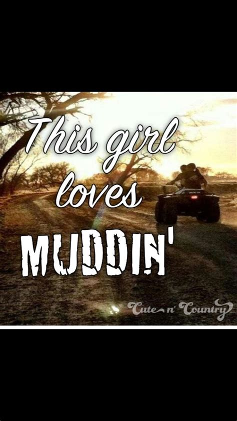 mudding quotes for 17 best mudding quotes on country