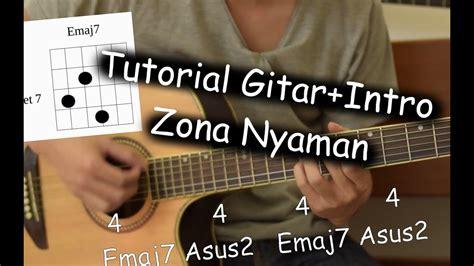 tutorial gitar zona nyaman belajar gitar zona nyaman fourtwnty youtube