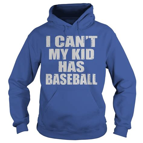 Sweater Hoodie If You Want Go To Go H01 1 i can t my kid has baseball shirt hoodie sweater and v
