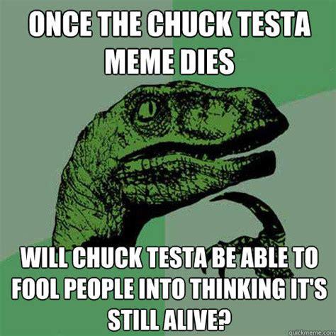 Nope Chuck Testa Meme - once the chuck testa meme dies will chuck testa be able to