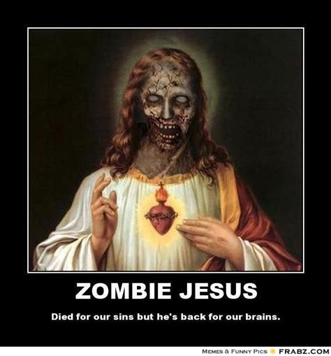 Meme Generator Jesus - zombie jesus meme generator posterizer