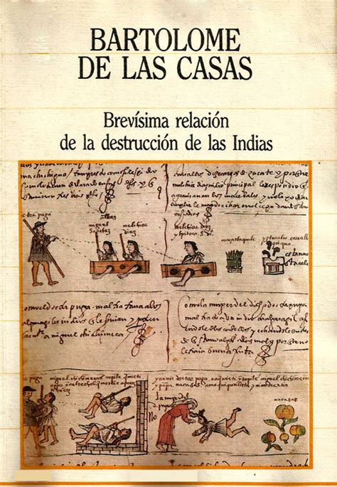 bartolom 233 de las casas y su brev 237 sima relaci 243 n de las destrucci 243 n de las indias ruma de papeles