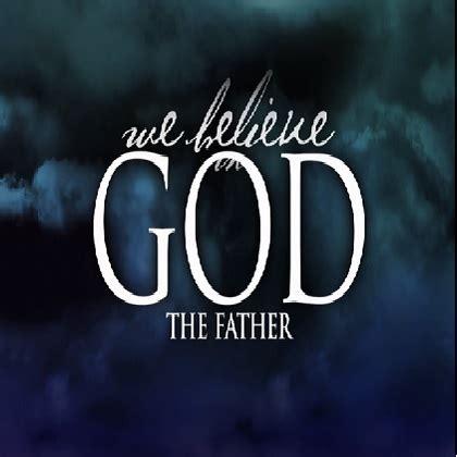 We Believe In we believe in god iiim bible institute