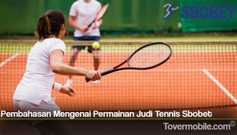 pembahasan mengenai permainan judi tennis sbobet situs judi  terlengkap  terpercaya