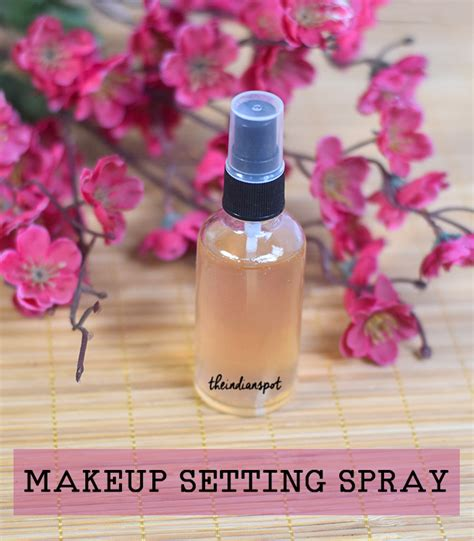 diy makeup setting spray easy diy 3 makeup setting spray for lasting and flawless makeup theindianspot