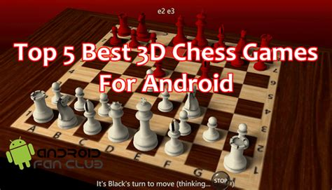 best chess for android top 5 3d chess for android smartphones tablets