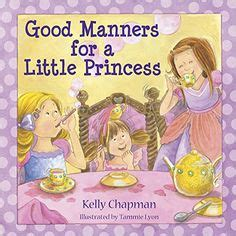 Princess Academy Table Manner 1000 images about manners on say manners and table manners