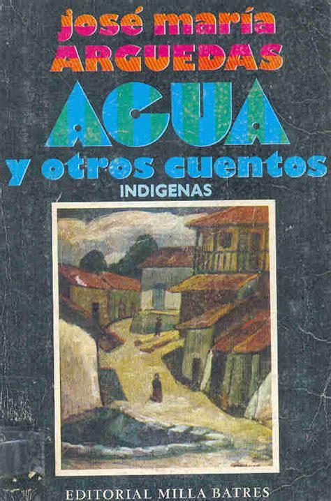 libro las aguas de la resumen de agua libro de jos 233 mar 237 a arguedas area libros