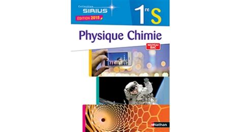 physique chimie 2de sirius 2091729027 physique chimie sirius 1re s 2015 site compagnon editions nathan