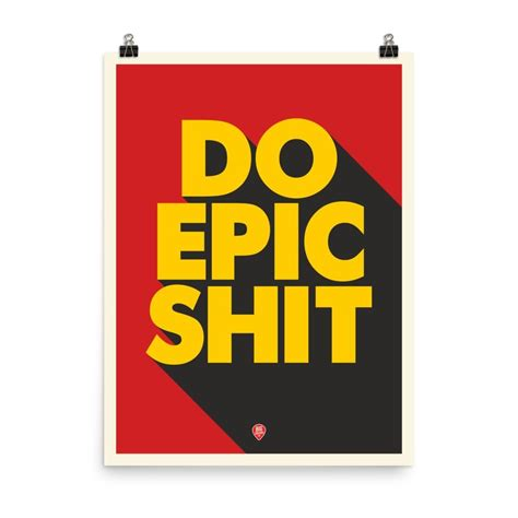 Do Epic yesterday you said tomorrow motivational poster