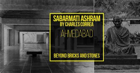 sabarmati ashram ahmedabad  charles correa