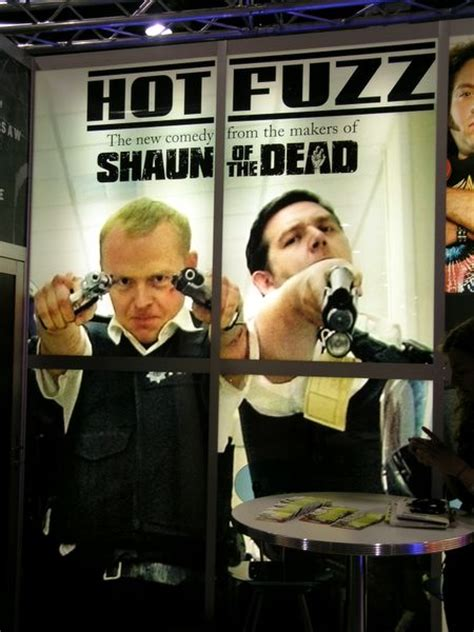 film hot fuzz sinopsis quint at comic con hot fuzz and balls of fury posters