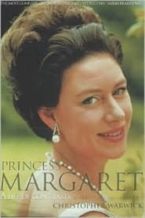 princess margaret a of contrasts books princess margaret a of contrasts by christopher