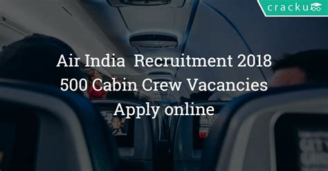 air cabin crew recruitment air india cabin crew recruitment 2018 500 vacancies