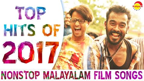 film 2017 hits top hits of 2017 nonstop malayalam film songs youtube
