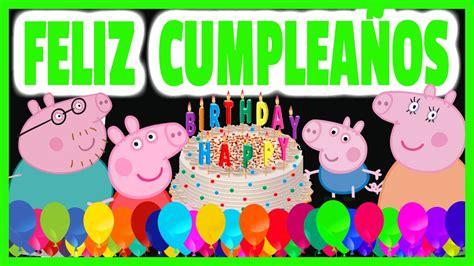 peppa pig feliz cumpleaos cumplea 241 os feliz la cerdita peppa pig los juguetes animados youtube