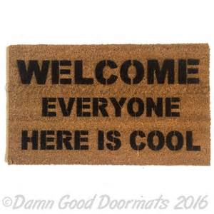 cool doormats welcome everyone here is cool mantra housewarming funny