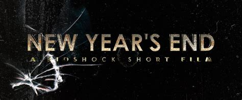 when does new year finish bioshock new year s end c 2012 filmaffinity