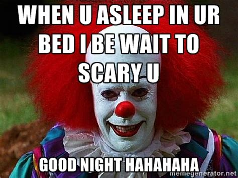 Scary Goodnight Meme - scary clown meme bing images