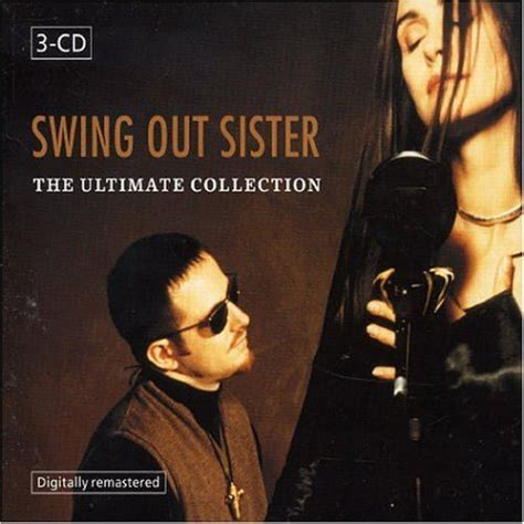 swing out sister get in touch with yourself ultimate collection 2004 swing out sister albums