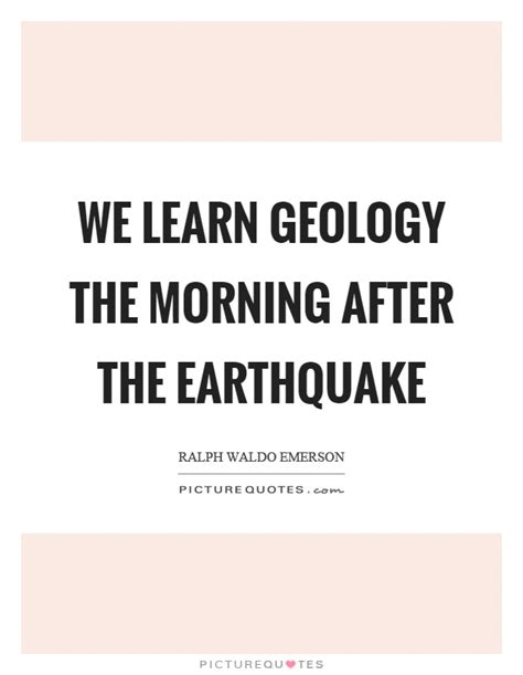earthquake quotes funny geology quotes geology sayings geology picture quotes