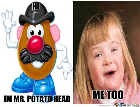 Mr Potato Head Memes - mr potato head by canadiantroll meme center