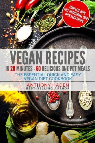 vegan essential beginners guide to the vegan diet and weight loss tone up slim and feel happy now books pdf vegan recipes in 20 minutes 60 delicious one