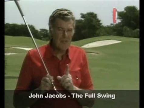 john jacobs golf swing john jacobs the full swing golf programme series how