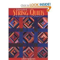 Liberated String Quilts by 1000 Images About Gwen Marston Quilts On
