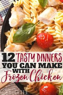 12 tasty dinners you can make with frozen pre cooked