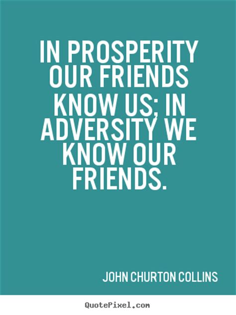 john churton collins picture quotes in prosperity our