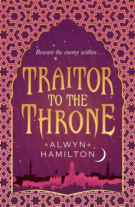cover reveal the cover of alwyn hamilton s traitor to the throne is to die for maximum pop