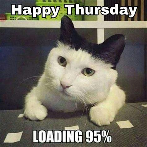 Funny Thursday Meme - 75 best happy thursday images on pinterest