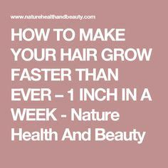how to make your hair grow faster than ever 1 inch in a week how to grow your hair fast 3 5 inches in a week